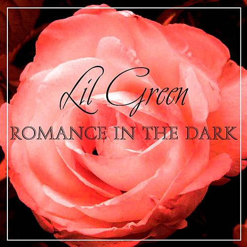 Romance In The Dark von Lil Green