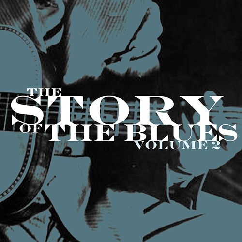 The Story Of The Blues, Vol. 2 de Various Artists