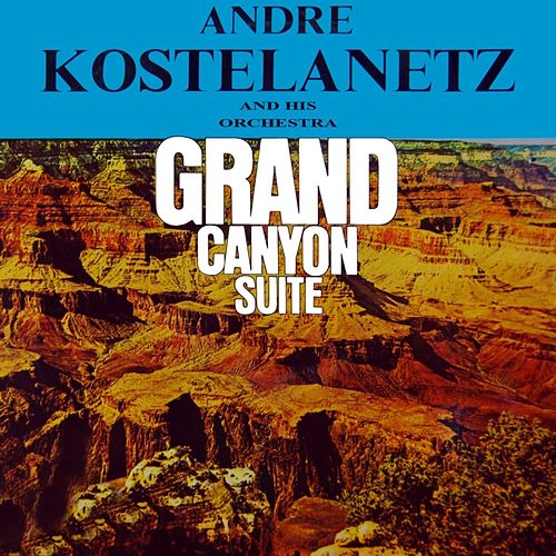 Grand Canyon Suite de Andre Kostelanetz & His Orchestra