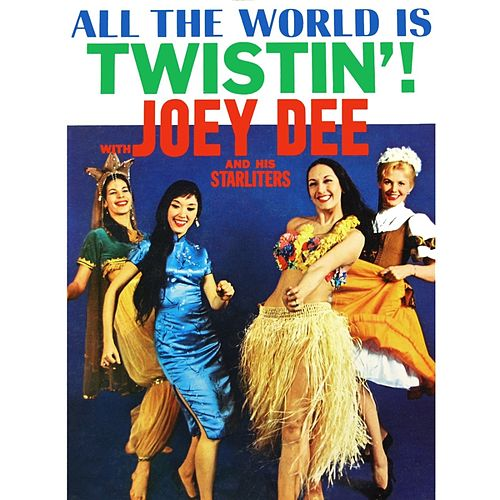 All The World Is Twistin' de Joey Dee