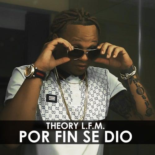 Por Fin Se Dio de TheoryLFM