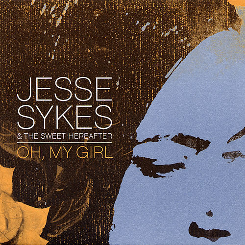 Oh, My Girl von Jesse Sykes & The Sweet Hereafter