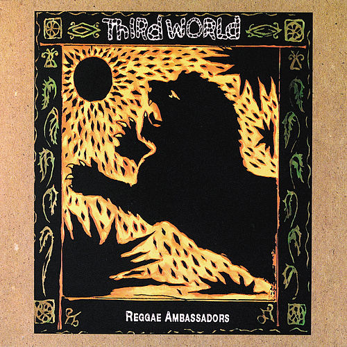 Reggae Ambassadors: 20th Anniversary... by Third World