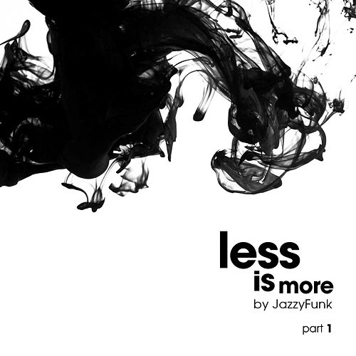 Less Is More, Pt. 1 de JazzyFunk