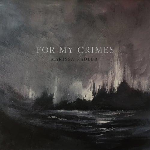 For My Crimes von Marissa Nadler