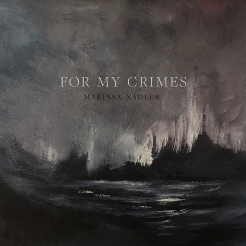 For My Crimes von Marissa Nadler