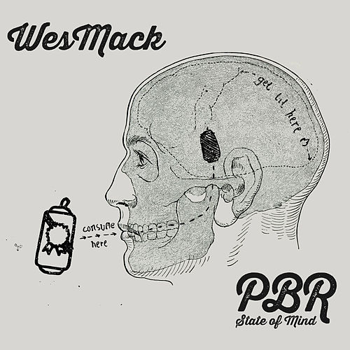 Pbr State of Mind by Wes Mack