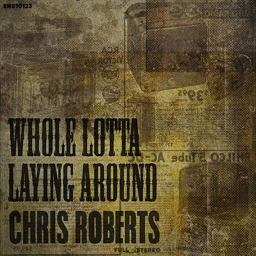Whole Lotta Laying Around von Chris Roberts