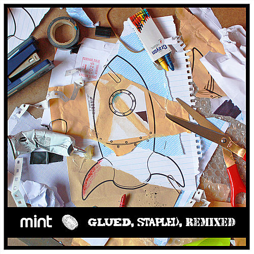 Glued, Stapled, Remixed by Mint