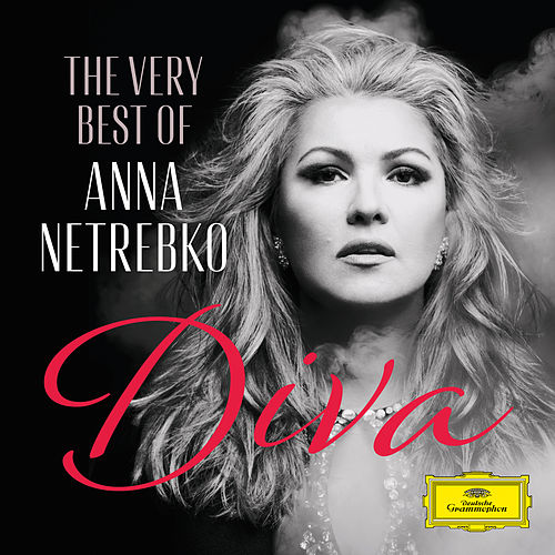Diva - The Very Best of Anna Netrebko by Anna Netrebko