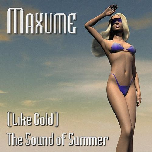 (Like Gold) The Sound of Summer (Euro-Trance Edit) by Maxume