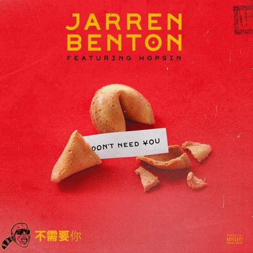 Don't Need You by Jarren Benton