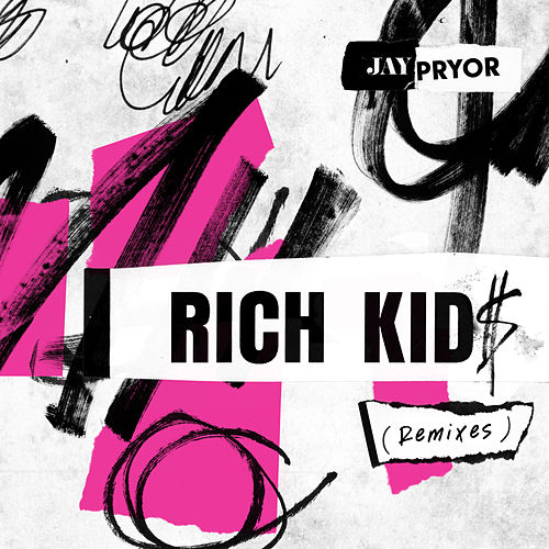 Rich Kid$ (Remixes) de Jay Pryor