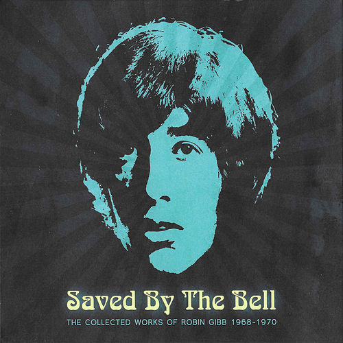 Saved By The Bell (The Collected Works Of Robin Gibb 1968-1970) de Robin Gibb