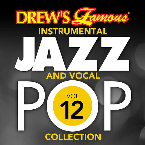 Drew's Famous Instrumental Jazz And Vocal Pop Collection (Vol. 12) by The Hit Crew(1)