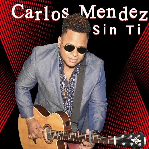Sin Ti de Carlos Mendez