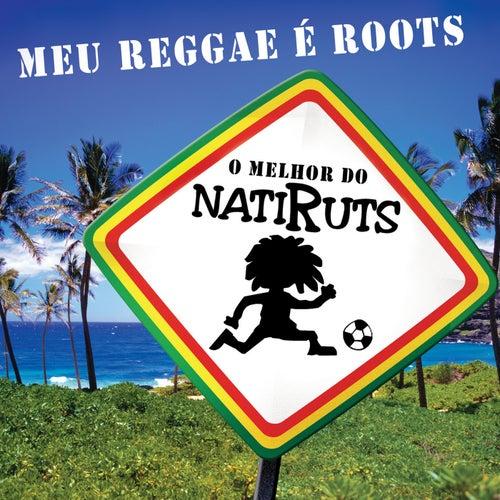 Meu Reggae É Roots - O Melhor Do Natiruts von Natiruts