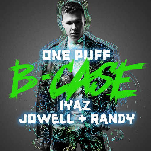 One Puff von B-Case, Iyaz, Jowell & Randy