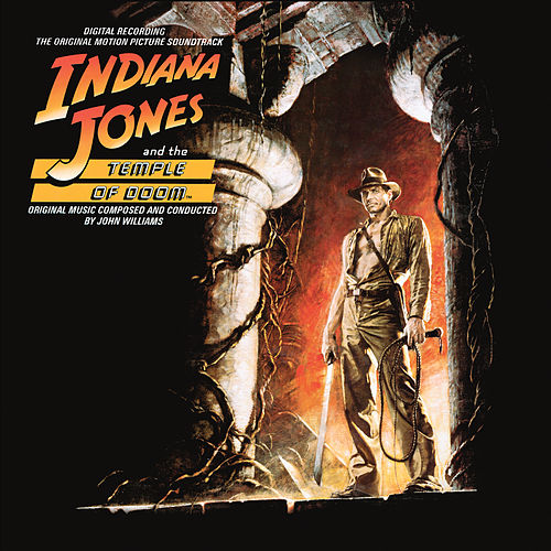 Indiana Jones and the Temple of Doom (Original Motion Picture Soundtrack) by John Williams