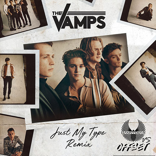 Just My Type (Danny Dove & Offset Remix) de The Vamps