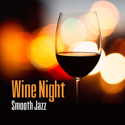 Wine Night – Smooth Jazz for Dinners, Special    by Good Mood Music