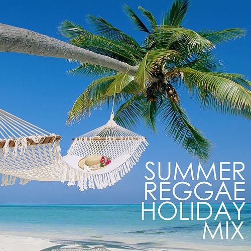 Summer Reggae Holiday Mix by Various Artists