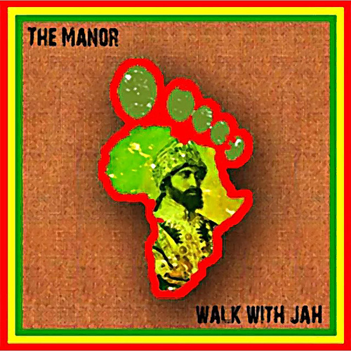 Walk with Jah by The Manor