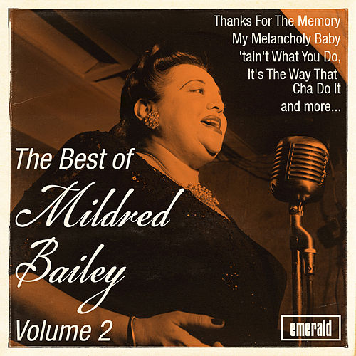 The Best of Mildred Bailey, Vol. 2 by Mildred Bailey