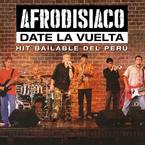 Date la Vuelta by Afrodisíaco
