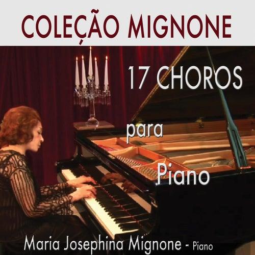 Coleção Mignone, Vol. 1: 17 Choros para Piano by Maria Josephina Mignone