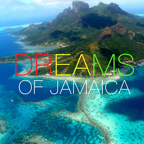 Dreams Of Jamaica by Various Artists