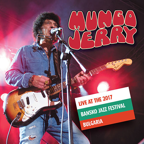 Live at the 2017 Bansko Jazz Festival by Mungo Jerry