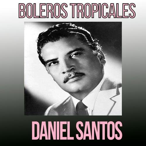 Daniel Santos / Boleros Tropicales de Daniel Santos