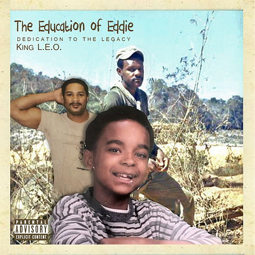 The Education of Eddie: Dedication to the Legacy by King Leo