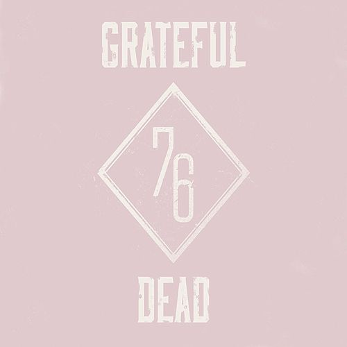 76 (Live Radio Broadcast) by Grateful Dead