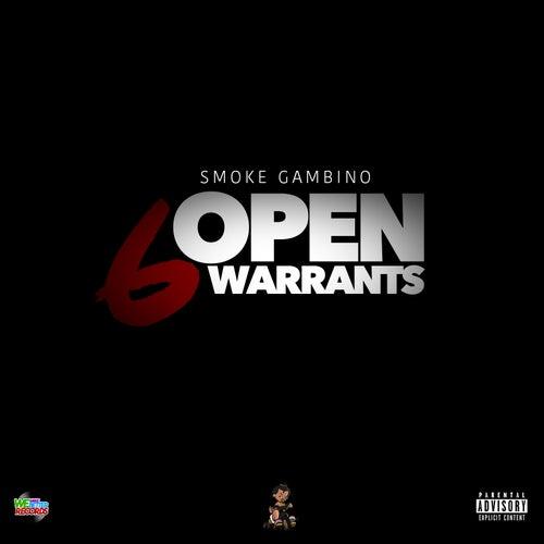6 Open Warrants de Smoke Gambino