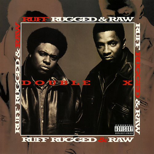 Ruff, Rugged & Raw by Double XX Posse