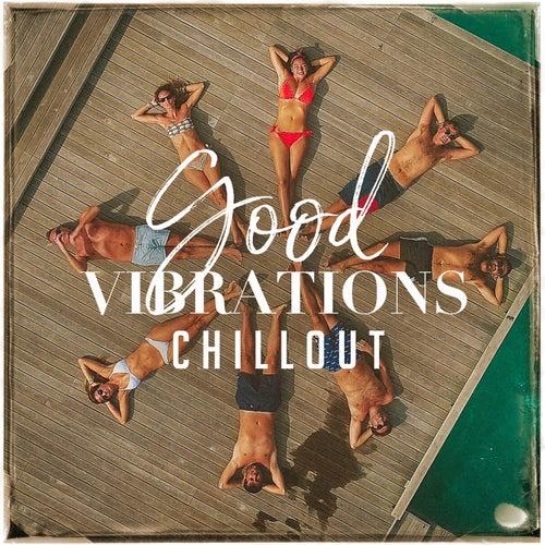 Good Vibrations Chillout von Various Artists