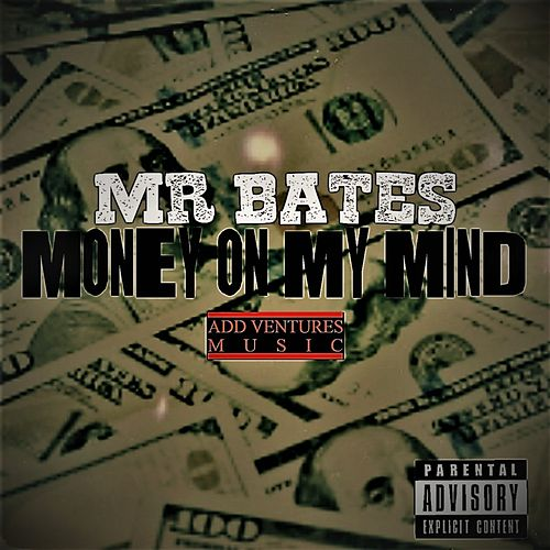 Money On My Mind von Mr. Bates