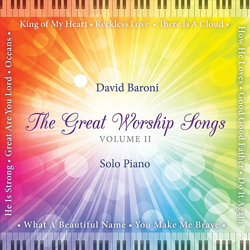 The Great Worship Songs Solo Piano, Vol. II by David Baroni