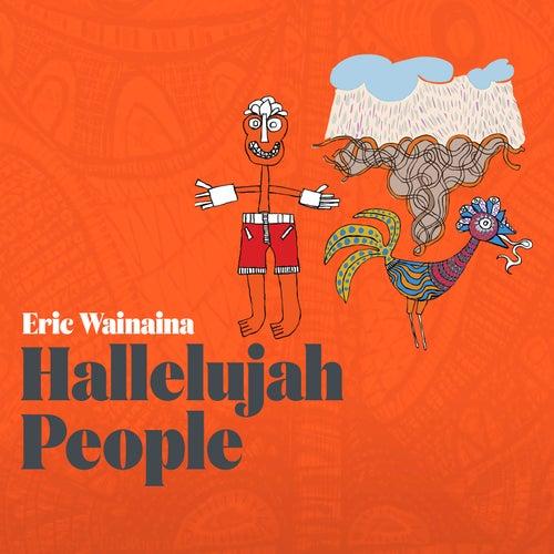 Hallelujah People de Eric Wainaina