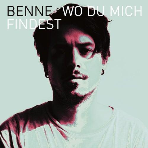 Wo du mich findest by Benne