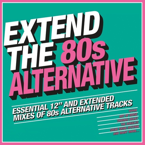 Extend the 80s: Alternative by Various Artists