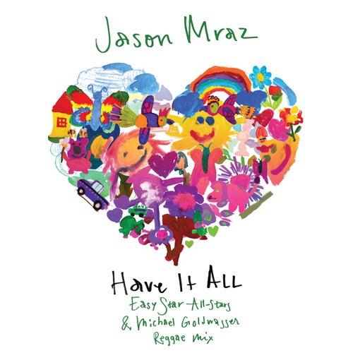 Have It All (Easy Star All-Stars & Michael Goldwasser Reggae Mix) van Jason Mraz