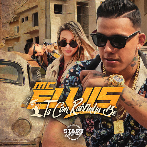 Ta Com Raivinha Be by MC Elvis