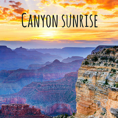 Canyon Sunrise by Nature Sounds (1)