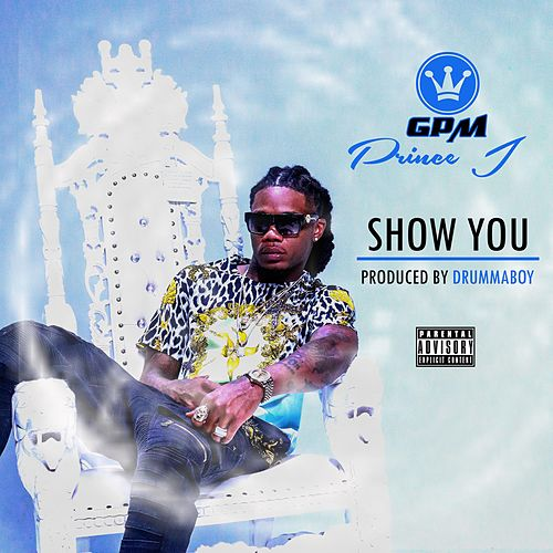 Show You by GPM Prince J