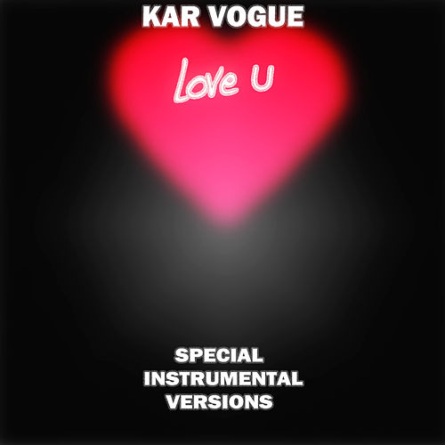 LoVe U (Special Instrumental Versions [Tribute To Marshmello]) by Kar Vogue
