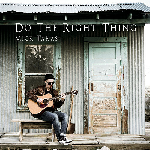 Do the Right Thing by Mick Taras