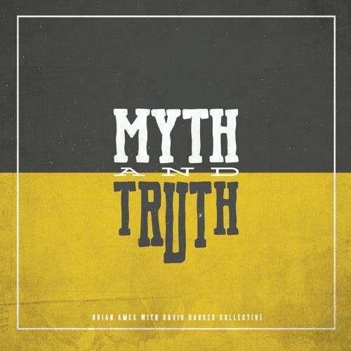 Myth & Truth by Brian Ames